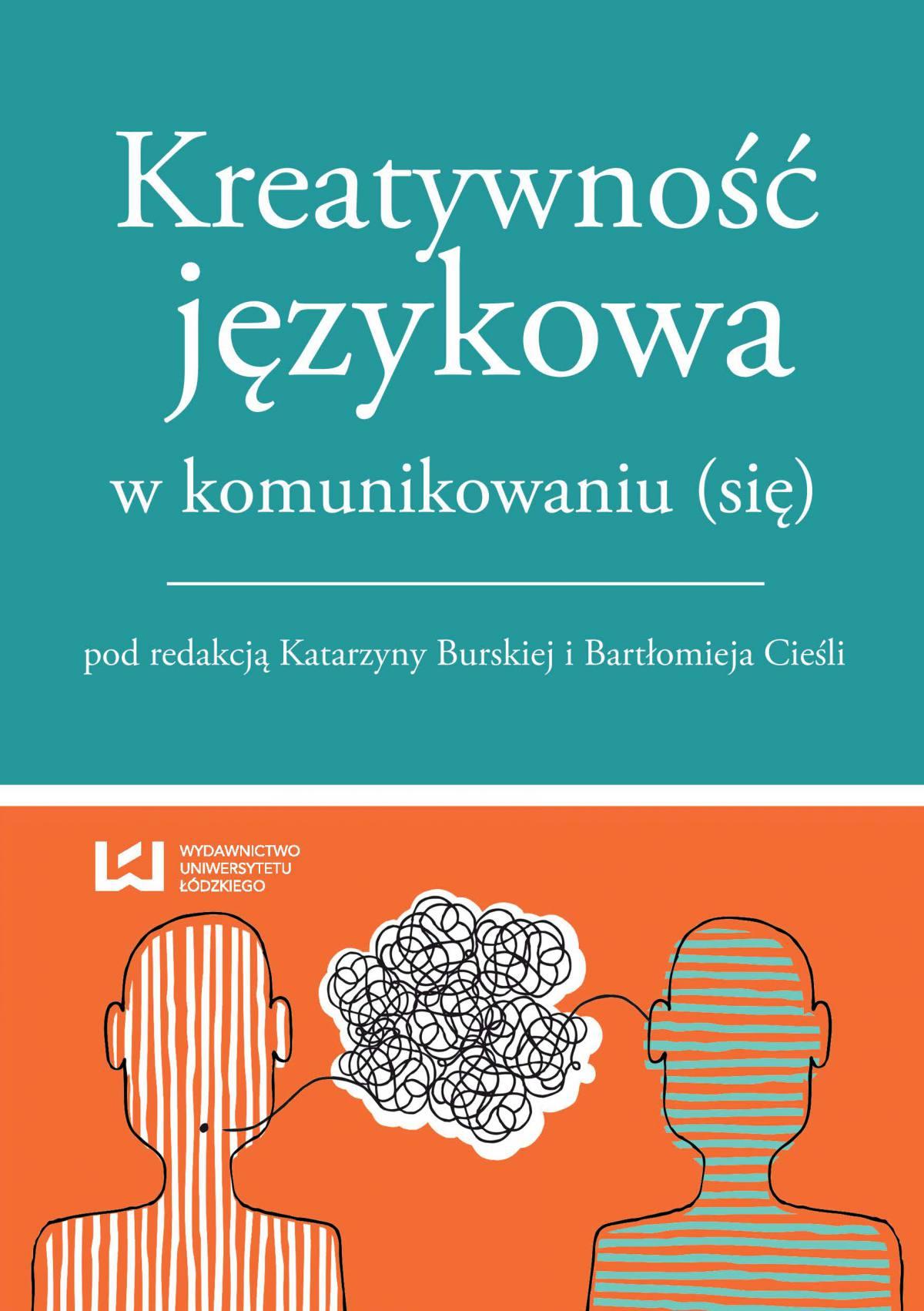 Kreatywność językowa w komunikowaniu (się) - Ebook (Książka PDF) do pobrania w formacie PDF
