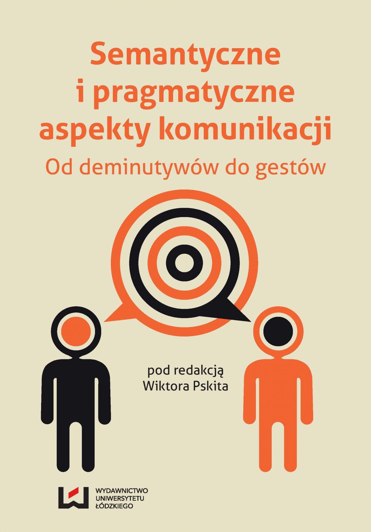 Semantyczne i pragmatyczne aspekty komunikacji. Od deminutywów do gestów - Ebook (Książka PDF) do pobrania w formacie PDF