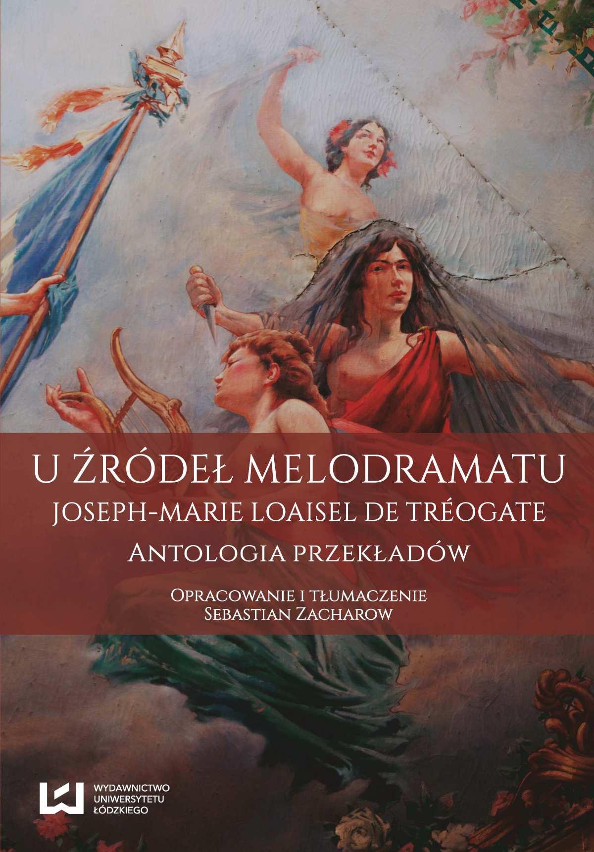 U źródeł melodramatu. Joseph-Marie Loaisel de Tréogate. Antologia przekładów - Ebook (Książka PDF) do pobrania w formacie PDF