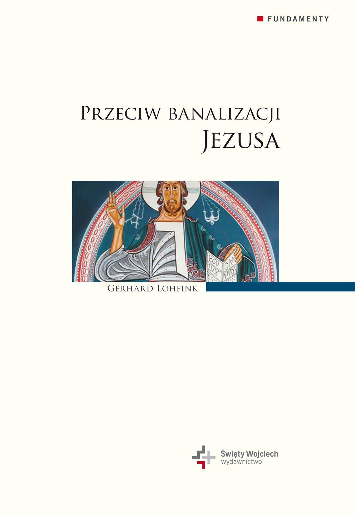 Przeciw banalizacji Jezusa - Ebook (Książka EPUB) do pobrania w formacie EPUB