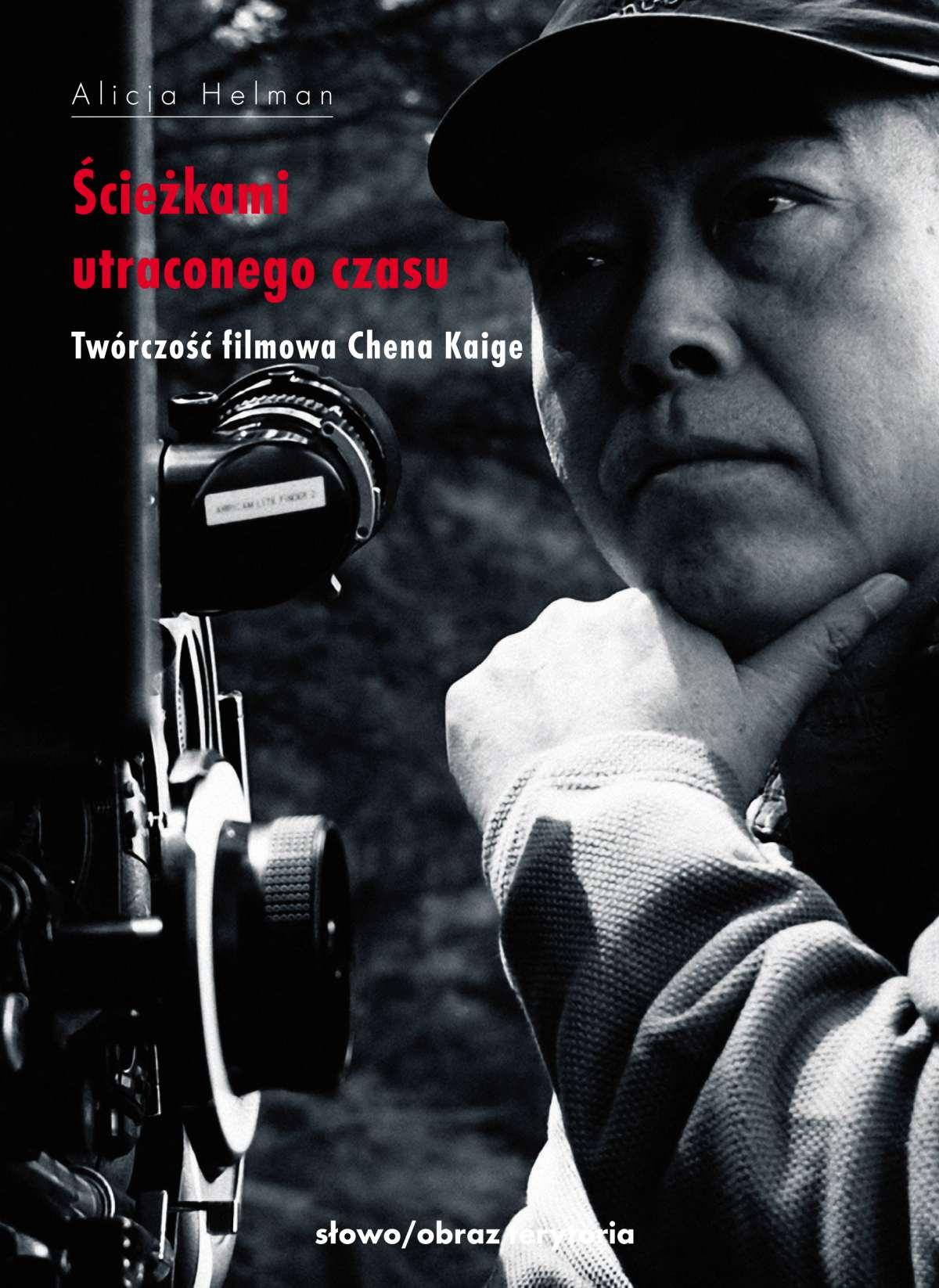 Ścieżkami utraconego czasu. Twórczość filmowa Chena Kaige - Ebook (Książka EPUB) do pobrania w formacie EPUB