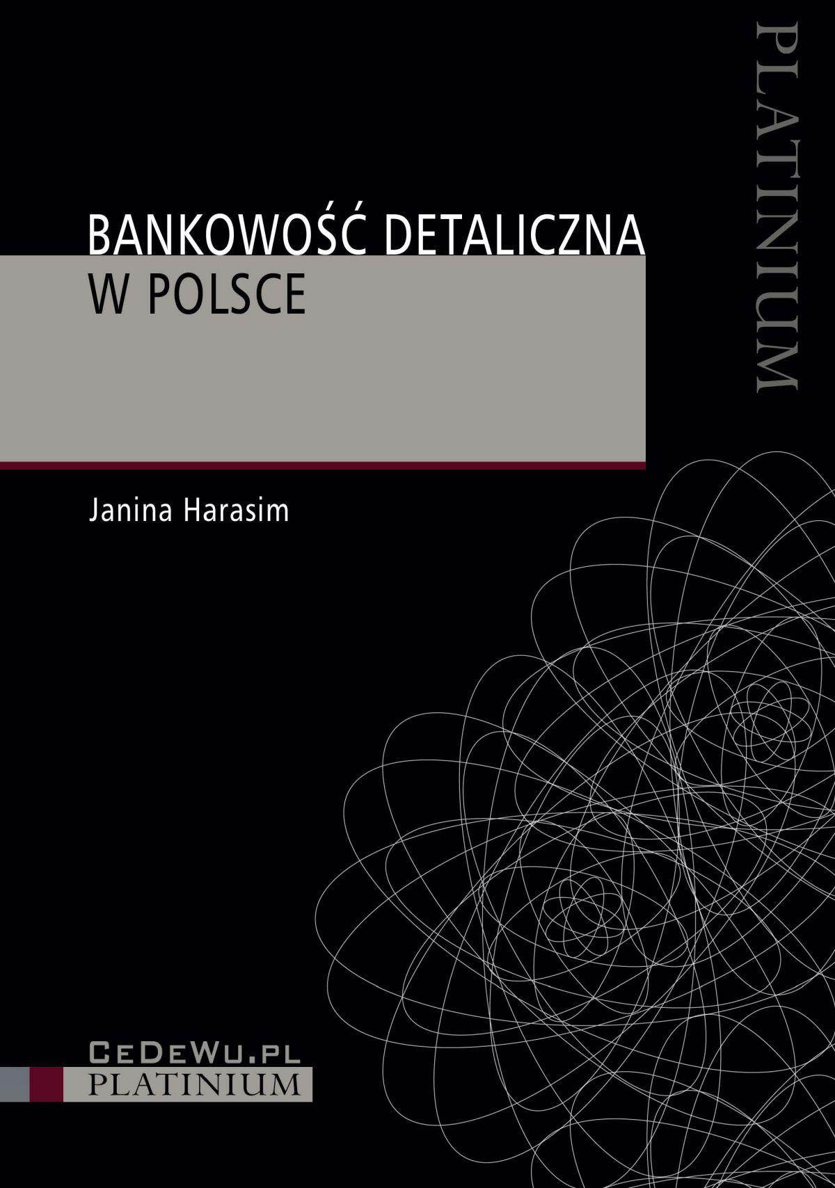 Bankowość detaliczna w Polsce. Wydanie 3 - Ebook (Książka PDF) do pobrania w formacie PDF