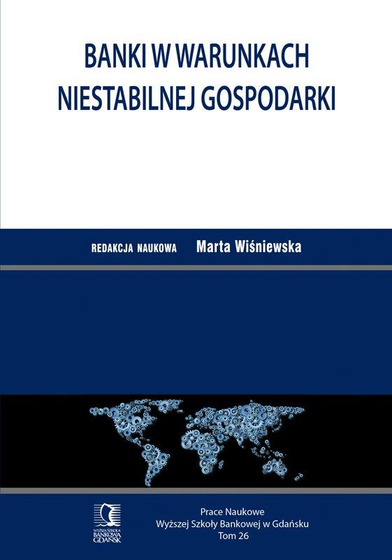 Banki w warunkach niestabilnej gospodarki. Tom 26 - Ebook (Książka PDF) do pobrania w formacie PDF