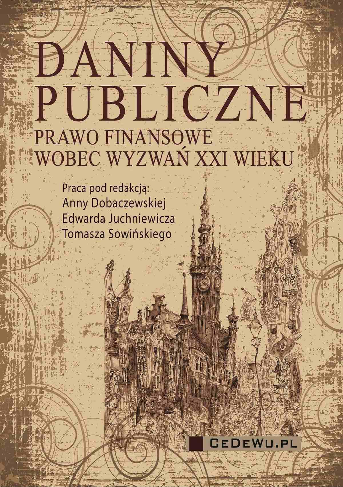 Daniny publiczne. Prawo finansowe wobec wyzwań XXI wieku - Ebook (Książka PDF) do pobrania w formacie PDF