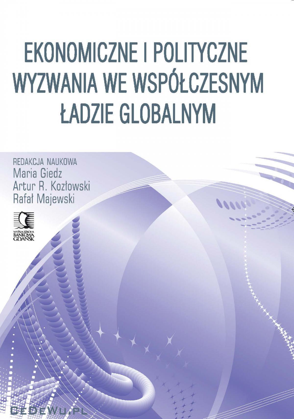 Ekonomiczne i polityczne wyzwania we współczesnym ładzie globalnym - Ebook (Książka PDF) do pobrania w formacie PDF