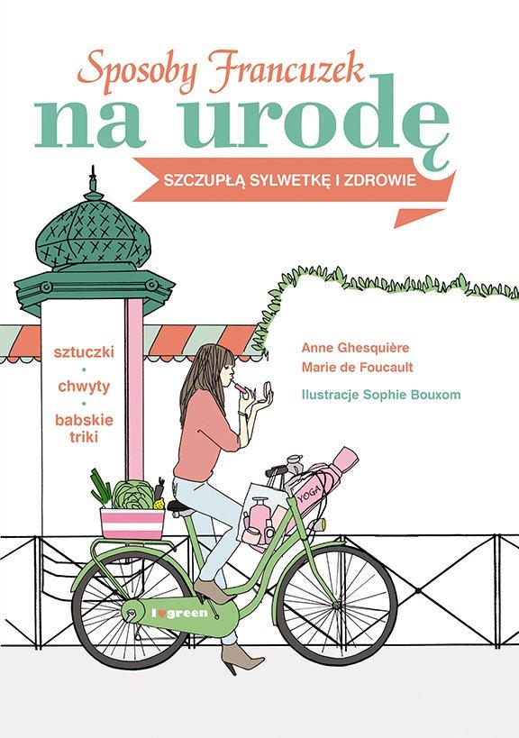 Sposoby Francuzek na urodę, szczupłą sylwetkę i zdrowie - Ebook (Książka PDF) do pobrania w formacie PDF