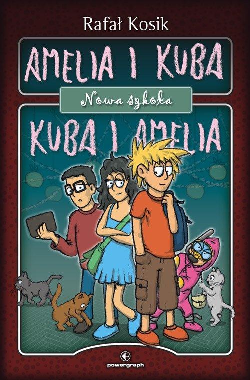 Amelia i Kuba/ Kuba i Amelia. Nowa szkoła - Ebook (Książka na Kindle) do pobrania w formacie MOBI