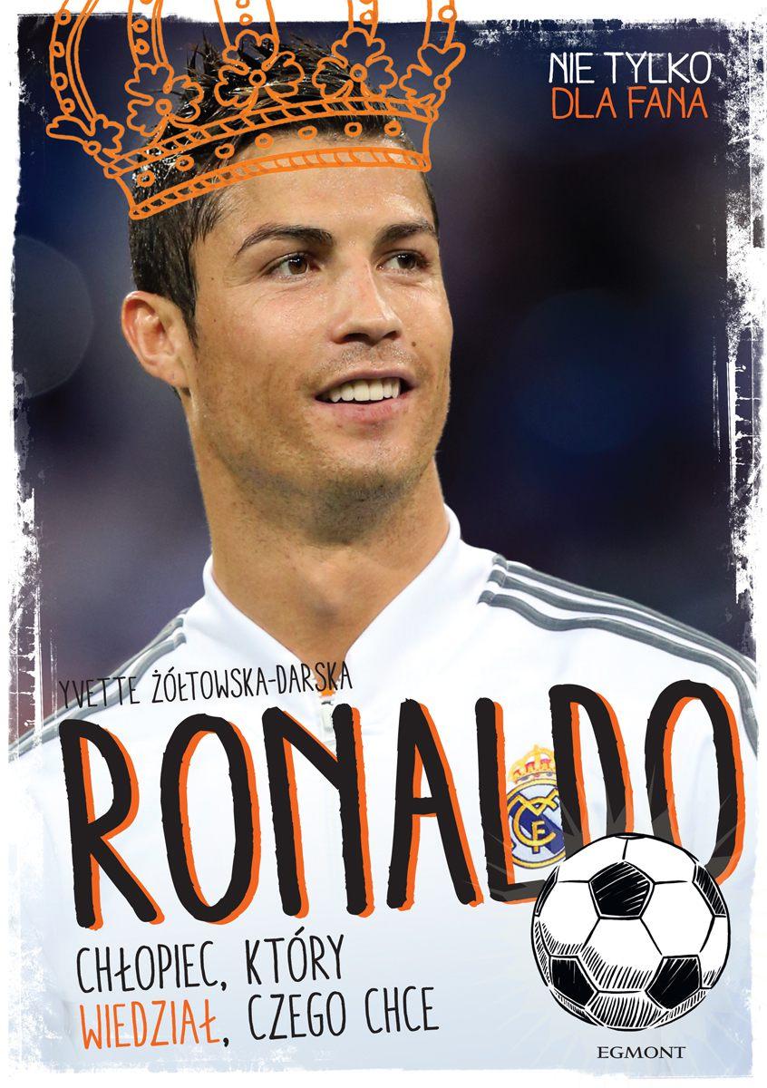 Ronaldo. Chłopiec, który wiedział, czego chce - Ebook (Książka PDF) do pobrania w formacie PDF