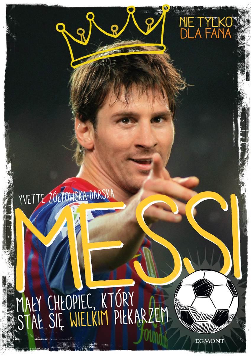 Messi. Mały chłopiec, który stał się wielkim piłkarzem - Ebook (Książka PDF) do pobrania w formacie PDF