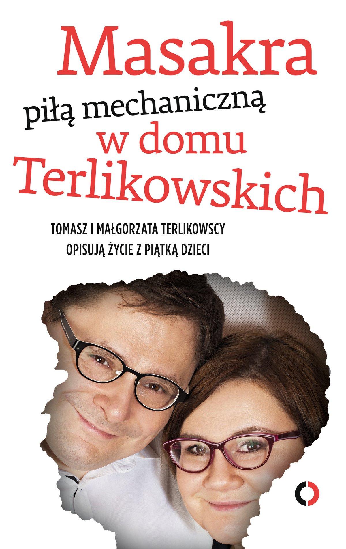Masakra piłą mechaniczną w domu Terlikowskich - Ebook (Książka na Kindle) do pobrania w formacie MOBI