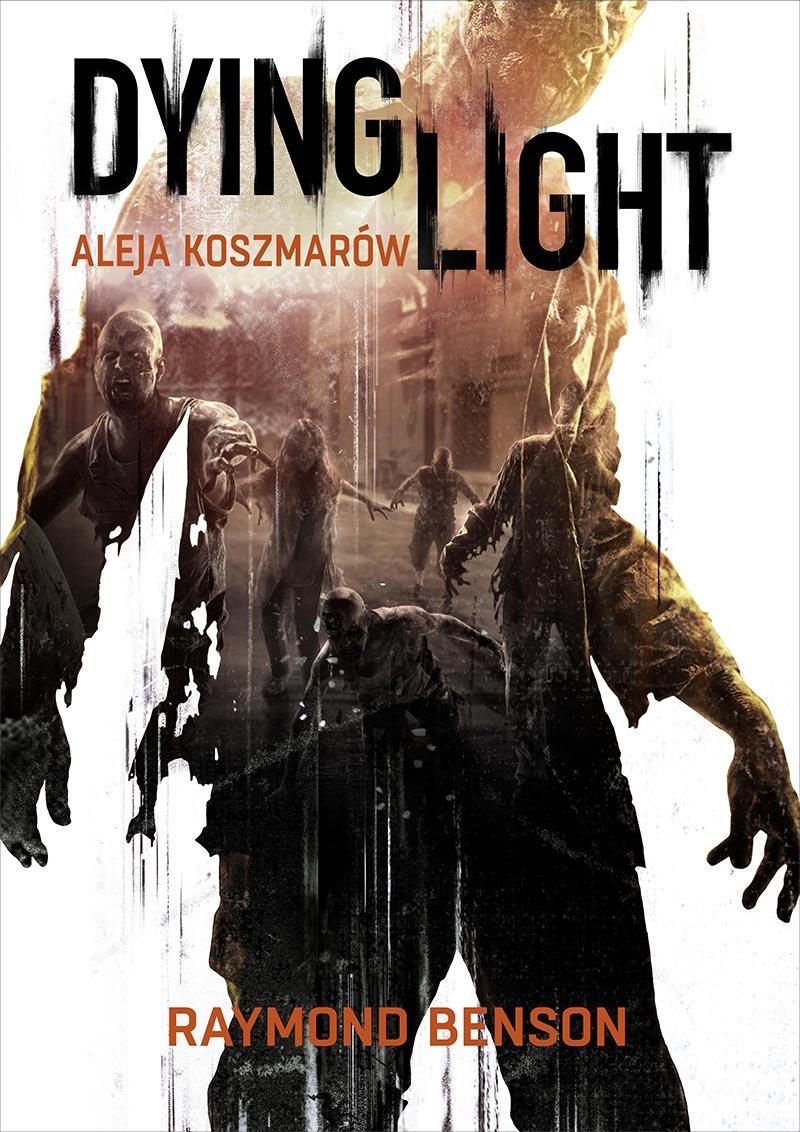 Dying Light. Aleja Koszmarów - Ebook (Książka EPUB) do pobrania w formacie EPUB