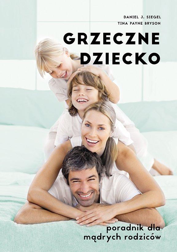 Grzeczne dziecko. Poradnik dla mądrych rodziców - Ebook (Książka EPUB) do pobrania w formacie EPUB