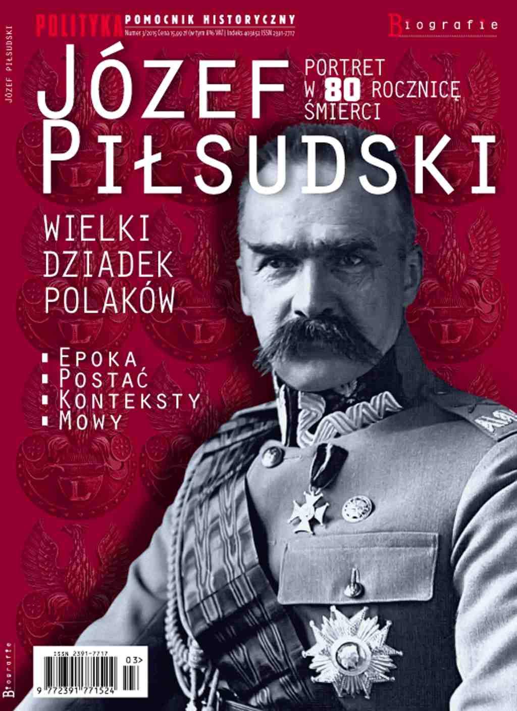 Pomocnik Historyczny. Józef Piłsudski Wielki Dziadek Polaków - Ebook (Książka PDF) do pobrania w formacie PDF