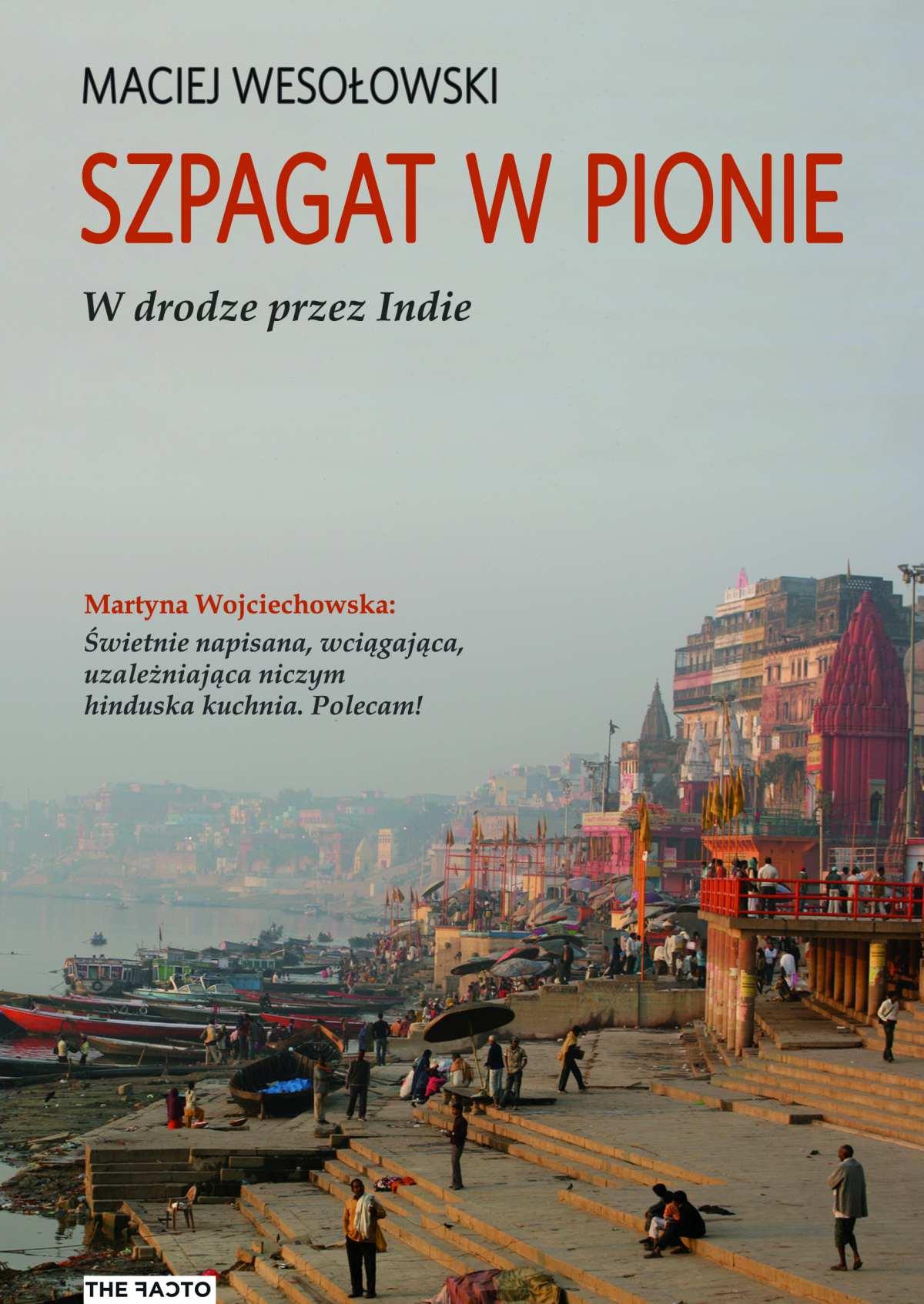 Szpagat w pionie. W drodze przez Indie - Ebook (Książka EPUB) do pobrania w formacie EPUB