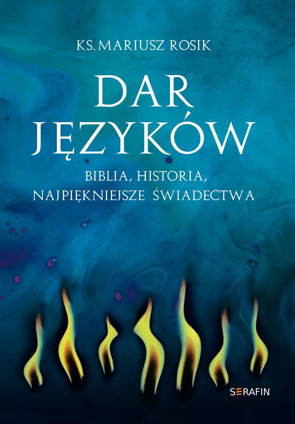 Dar języków. Biblia, historia, najpiękniejsze świadectwa - Ebook (Książka EPUB) do pobrania w formacie EPUB