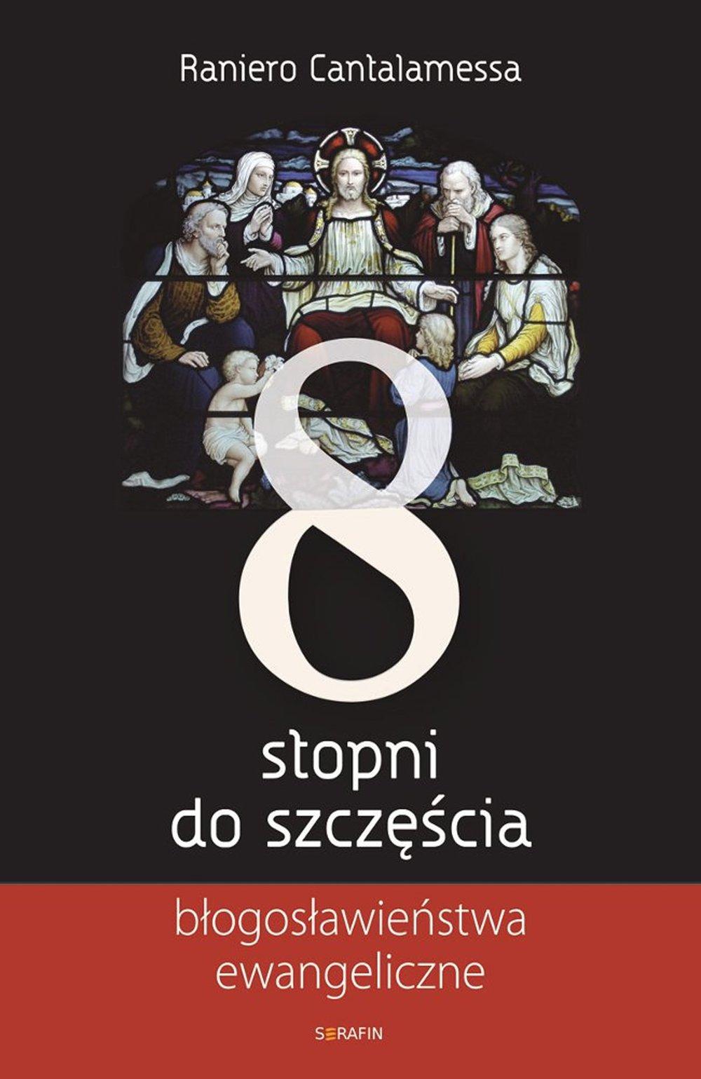 Osiem stopni do szczęścia. Błogosławieństwa ewangeliczne - Ebook (Książka EPUB) do pobrania w formacie EPUB