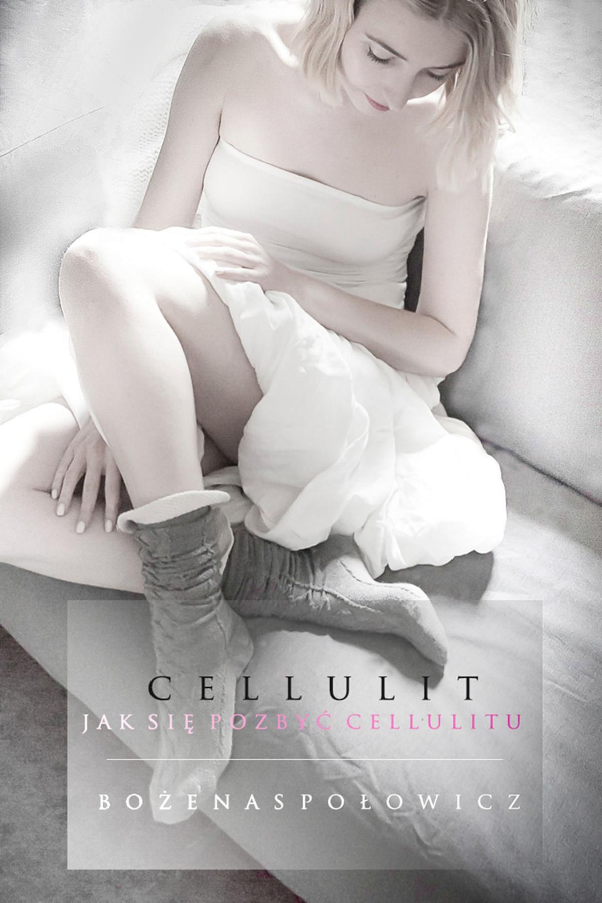Cellulit. Jak się pozbyć cellulitu - Ebook (Książka EPUB) do pobrania w formacie EPUB
