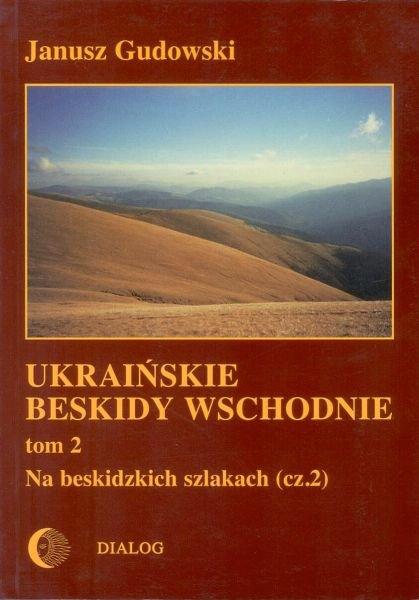 Ukraińskie Beskidy Wschodnie Tom II. Na beskidzkich szlakach. Część 2 - Ebook (Książka EPUB) do pobrania w formacie EPUB