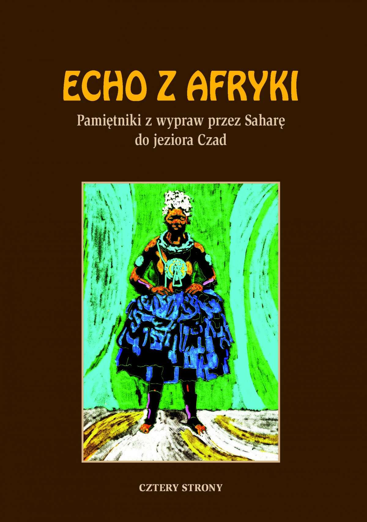 Echo z Afryki. Pamiętniki z wypraw przez Saharę do jeziora Czad - Ebook (Książka EPUB) do pobrania w formacie EPUB