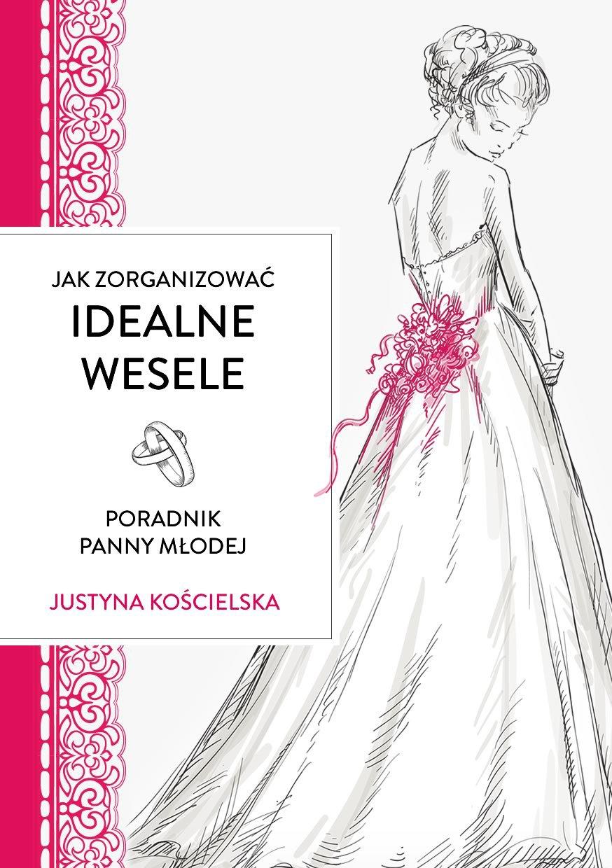 Jak zorganizować idealne wesele. Poradnik panny młodej - Ebook (Książka EPUB) do pobrania w formacie EPUB