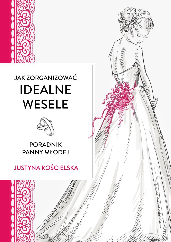 Jak zorganizować idealne wesele. Poradnik panny młodej - Ebook (Książka na Kindle) do pobrania w formacie MOBI
