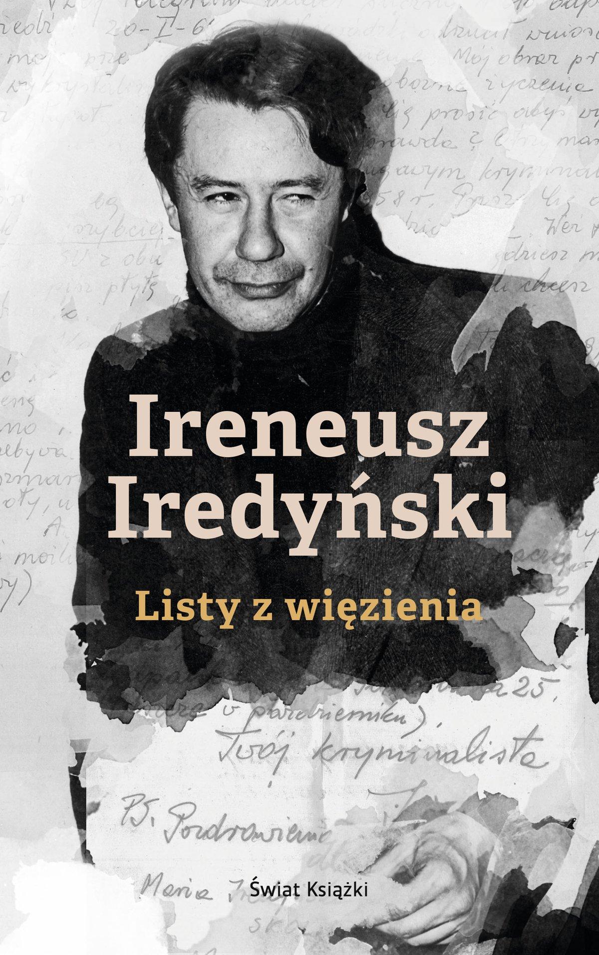 Ireneusz Iredyński. Listy z więzienia - Ebook (Książka na Kindle) do pobrania w formacie MOBI