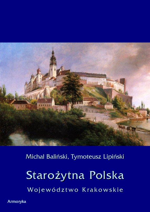 Starożytna Polska. Województwo Krakowskie - Ebook (Książka PDF) do pobrania w formacie PDF