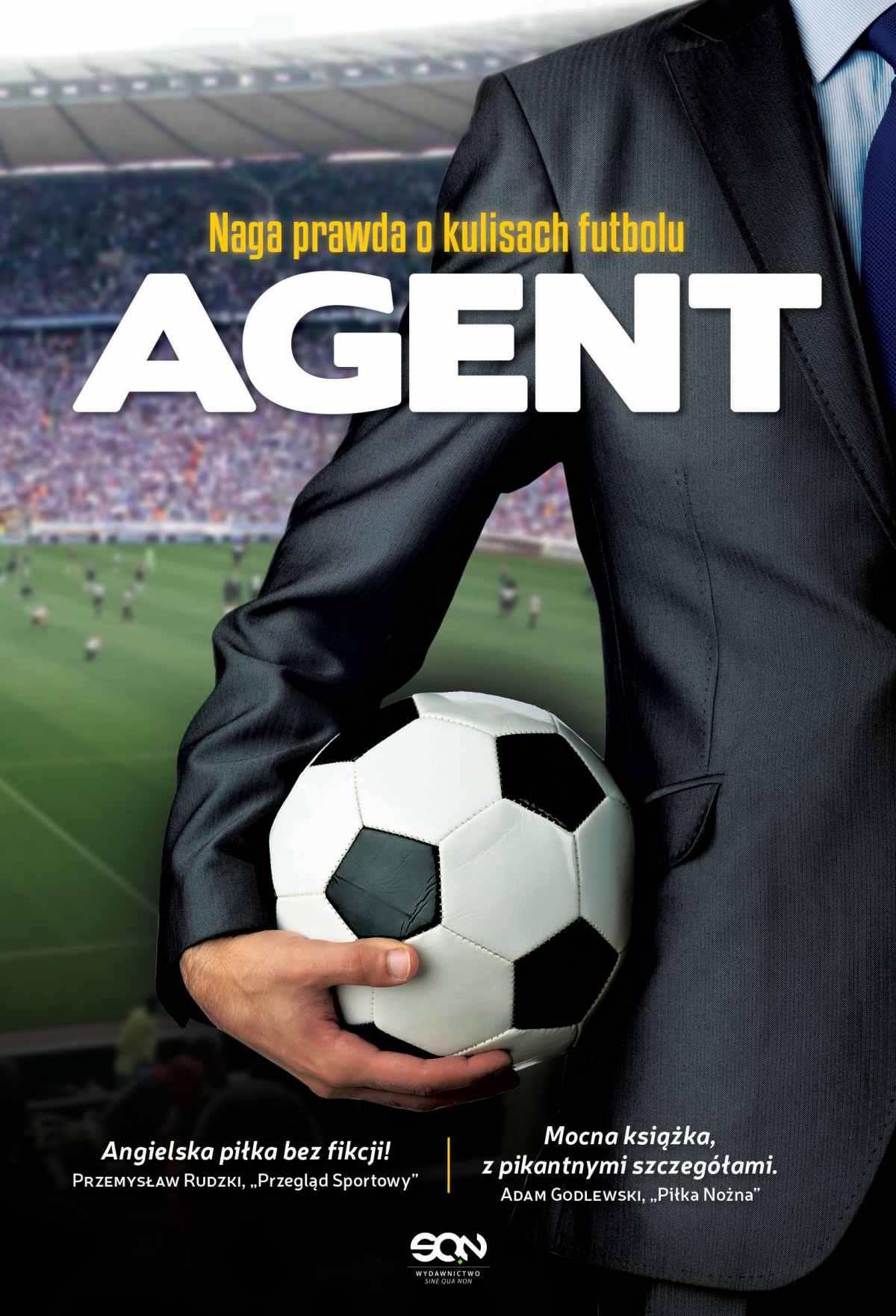 Agent. Naga prawda o kulisach futbolu - Ebook (Książka EPUB) do pobrania w formacie EPUB
