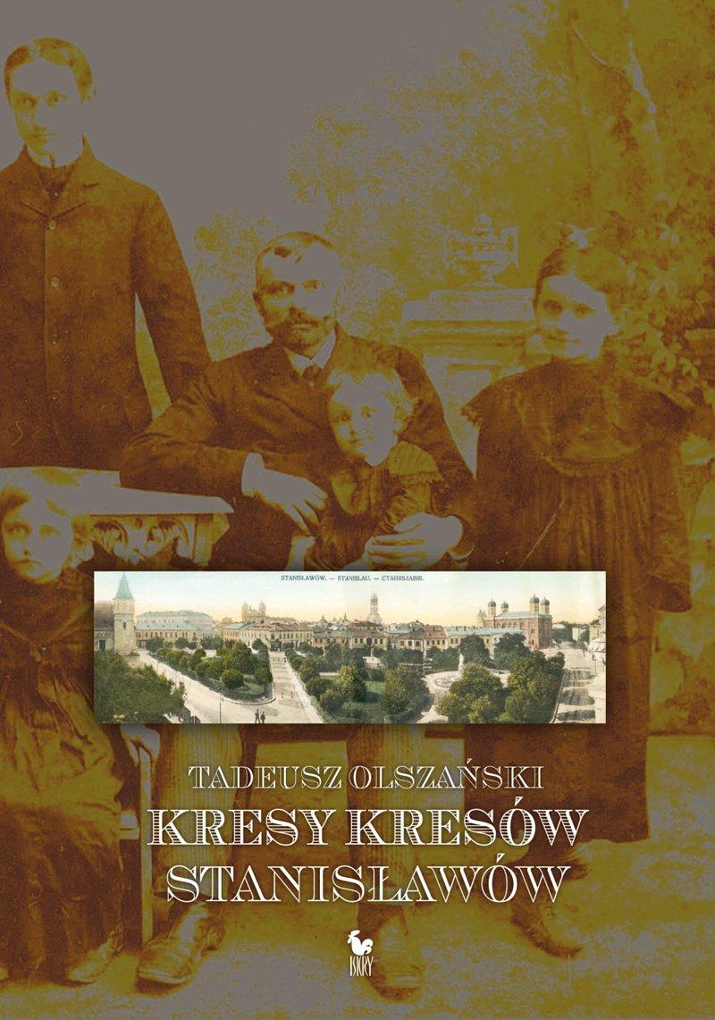 Kresy kresów. Stanisławów - Ebook (Książka EPUB) do pobrania w formacie EPUB