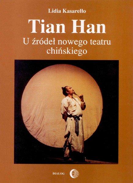 Tian Han. U źródeł nowego teatru chińskiego - Ebook (Książka EPUB) do pobrania w formacie EPUB