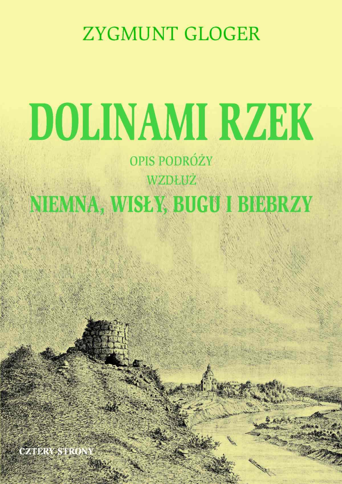 Dolinami rzek. Opis podróży wzdłuż Niemna, Wisły, Bugu i Biebrzy - Ebook (Książka na Kindle) do pobrania w formacie MOBI