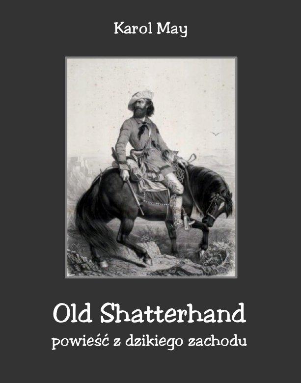 Old Shatterhand. Powieść z dzikiego zachodu - Ebook (Książka na Kindle) do pobrania w formacie MOBI