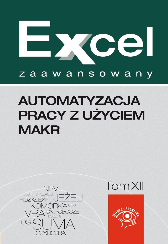 Automatyzacja pracy z użyciem makr - Ebook (Książka PDF) do pobrania w formacie PDF