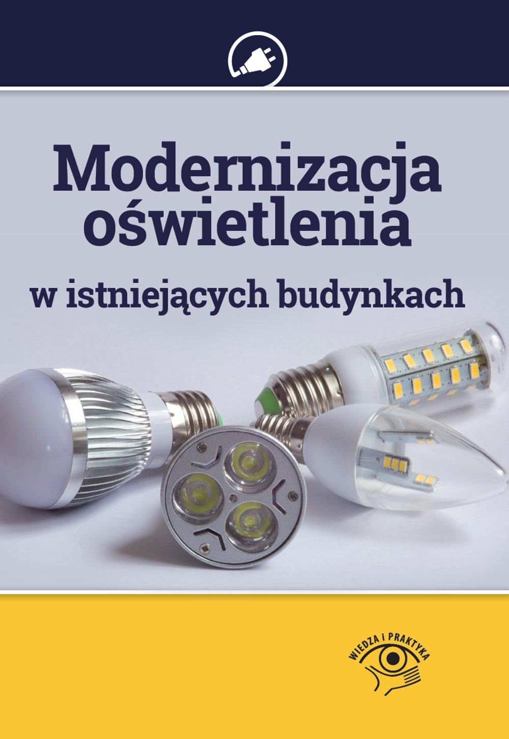 Modernizacja oświetlenia w istniejących budynkach - Ebook (Książka PDF) do pobrania w formacie PDF