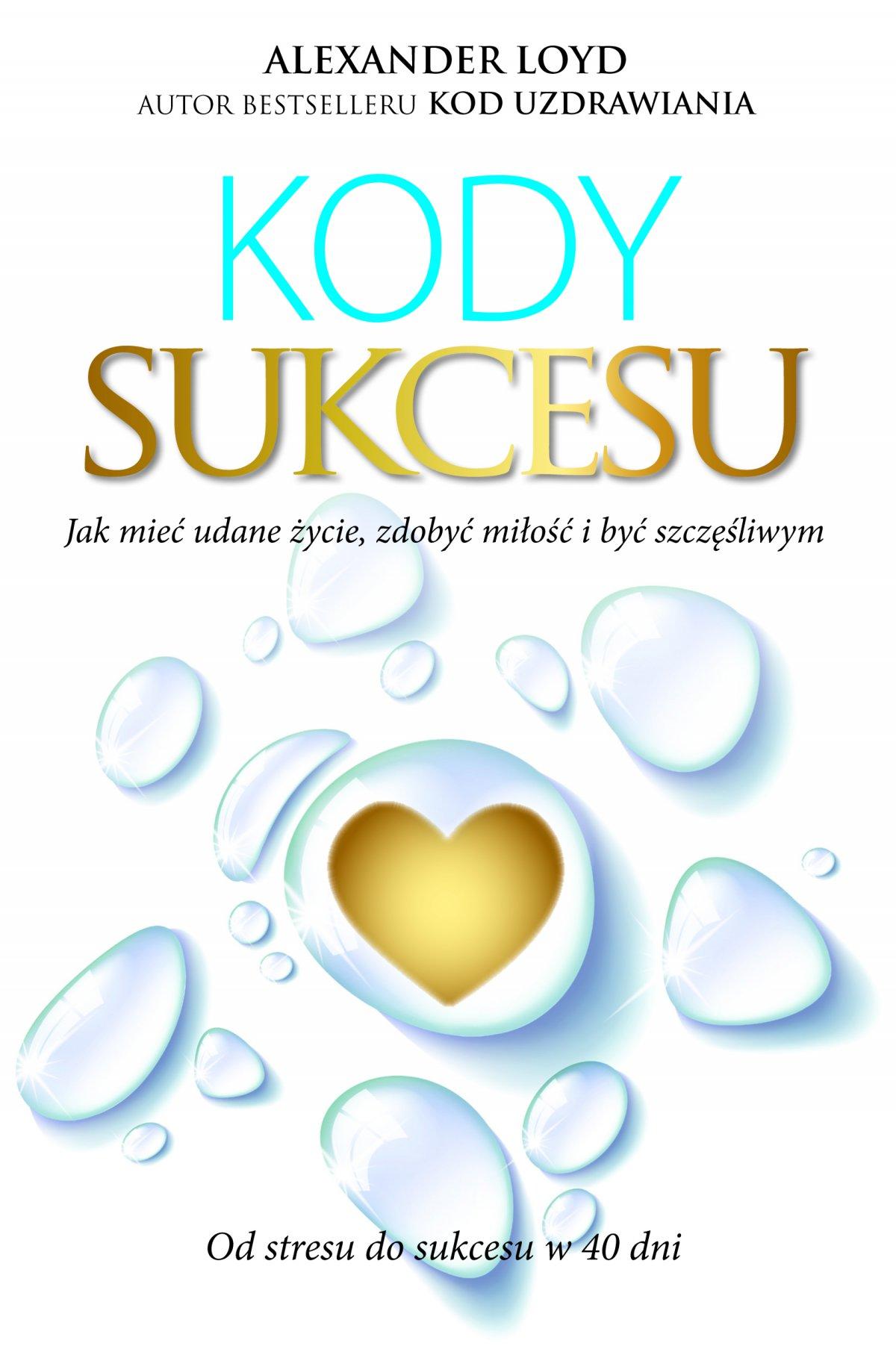 Kody Sukcesu. Jak mieć udane życie, zdobyć miłość i być szczęśliwym - Ebook (Książka na Kindle) do pobrania w formacie MOBI