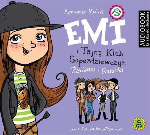 Emi i Tajny Klub Superdziewczyn. Tom 5. Źrebaki i rumaki - Audiobook (Książka audio MP3) do pobrania w całości w archiwum ZIP