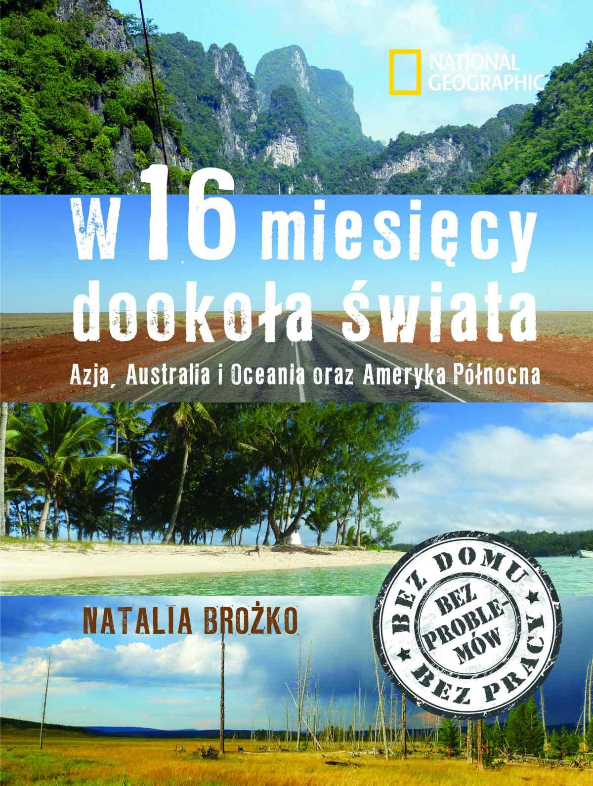 W 16 miesięcy dookoła świata. Azja, Australia i Oceania oraz Ameryka Północna - Ebook (Książka na Kindle) do pobrania w formacie MOBI