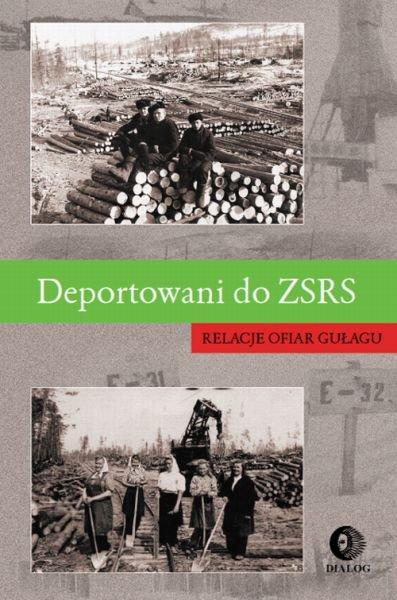 Deportowani do ZSRS. Relacje ofiar gułagu - Ebook (Książka na Kindle) do pobrania w formacie MOBI