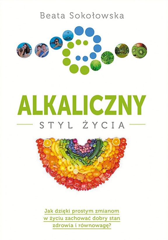 Alkaliczny styl życia - Ebook (Książka na Kindle) do pobrania w formacie MOBI