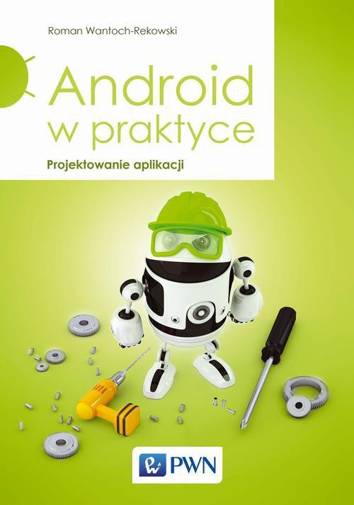 Android w praktyce. Projektowanie aplikacji - Ebook (Książka na Kindle) do pobrania w formacie MOBI