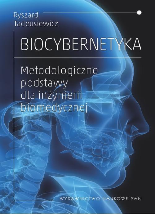 Biocybernetyka. Metodologiczne podstawy dla inżynierii biomedycznej - Ebook (Książka EPUB) do pobrania w formacie EPUB