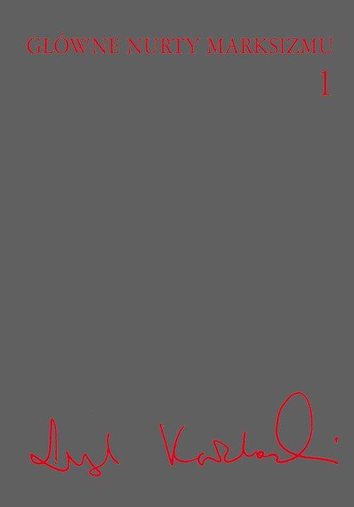 Główne nurty marksizmu. Tom 1 - Ebook (Książka na Kindle) do pobrania w formacie MOBI
