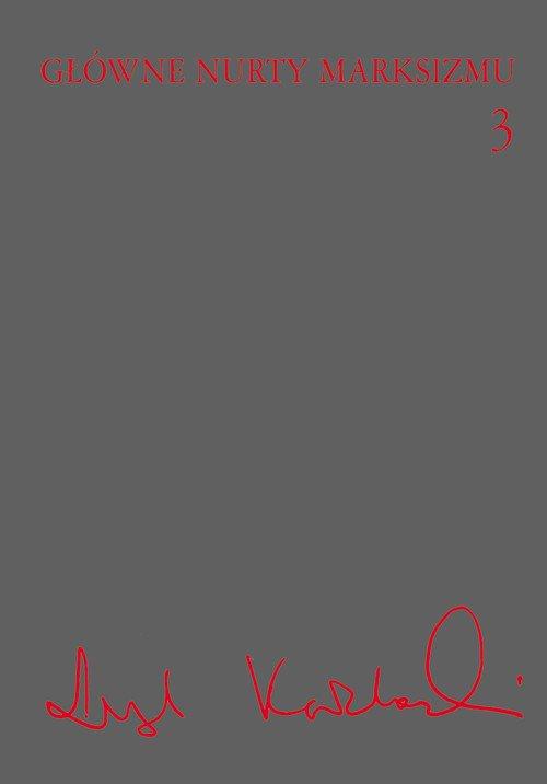 Główne nurty marksizmu. Tom 3 - Ebook (Książka na Kindle) do pobrania w formacie MOBI