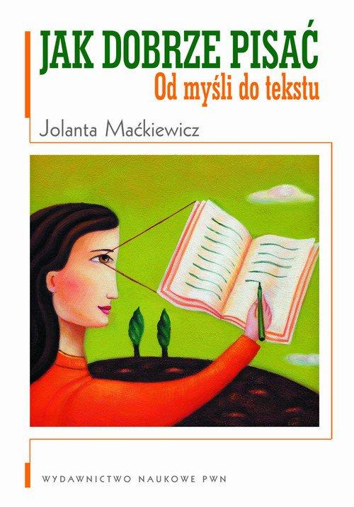 Jak dobrze pisać. Od myśli do tekstu - Ebook (Książka na Kindle) do pobrania w formacie MOBI
