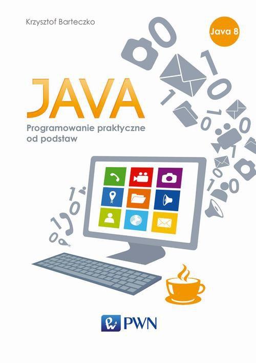 JAVA. Programowanie praktyczne od podstaw - Ebook (Książka EPUB) do pobrania w formacie EPUB