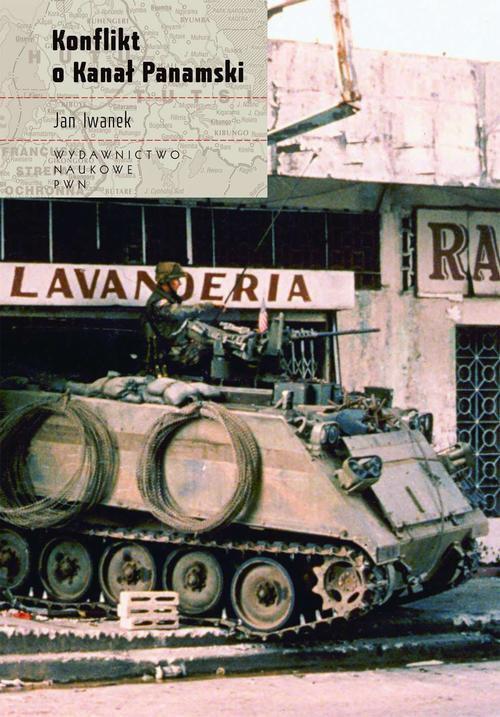 Konflikt o Kanał Panamski - Ebook (Książka EPUB) do pobrania w formacie EPUB