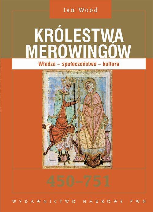 Królestwa Merowingów 450-751. Władza - społeczeństwo - kultura - Ebook (Książka EPUB) do pobrania w formacie EPUB
