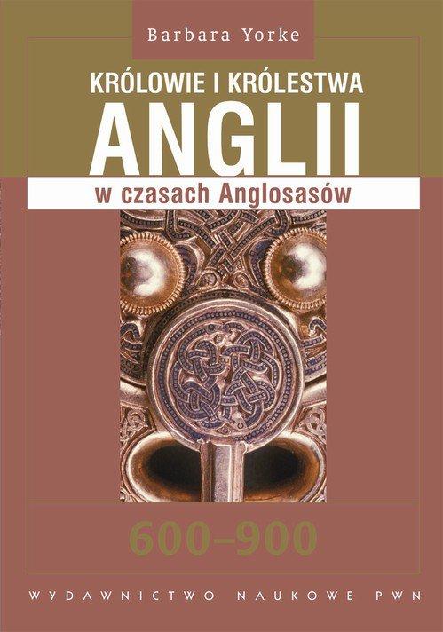 Królowie i królestwa Anglii w czasach Anglosasów. 600-900 - Ebook (Książka na Kindle) do pobrania w formacie MOBI