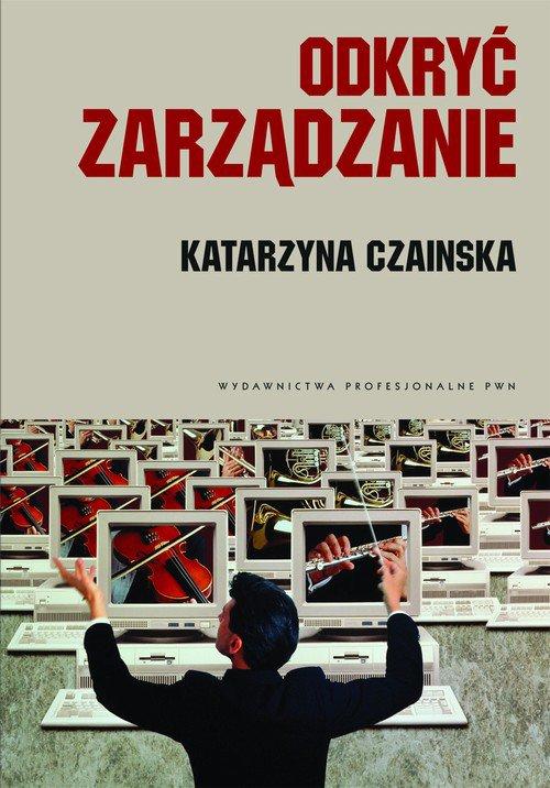 Odkryć zarządzanie - Katarzyna Czainska