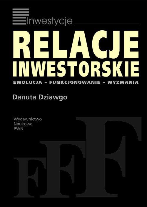 Relacje inwestorskie. Ewolucja, funkcjonowanie, wyzwania - Ebook (Książka EPUB) do pobrania w formacie EPUB